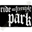 "Aluminum Sign ""Ride The Freestyle Park"""